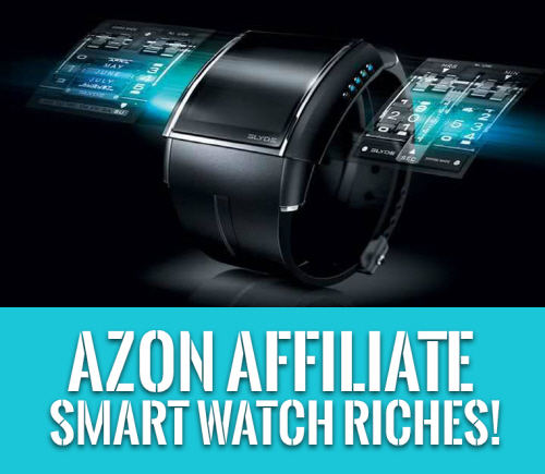 Azon Affiliate Smart Watch Riches Review