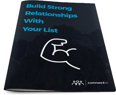 Bonus #8 Build Strong Relationships With Your List