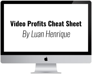 Bonus #5 Luan Video Profits Cheat Sheet
